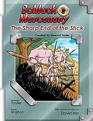 Schlock Mercenary : The Sharp End Of The Stick
