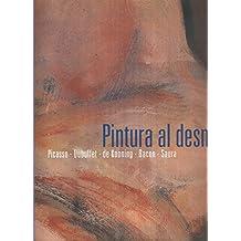 Pintura al desnudo: Picasso, Dubuffet, de Kooning, Bacon, Saura
