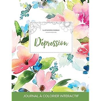 Journal de Coloration Adulte: Depression (Illustrations D'Animaux, Floral Pastel)