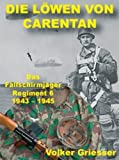 Die Löwen von Carentan: Das Fallschirmjäger-Regiment 6 1943-1945 von Griesser. Volker (2007) Gebundene Ausgabe
