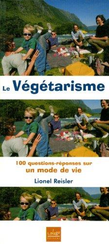 Le végétarisme - 100 questions-réponses sur un mode de vie