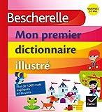 Bescherelle - Mon premier dictionnaire illustré (Mon premier Bescherelle) - Format Kindle - 9782218973840 - 9,99 €
