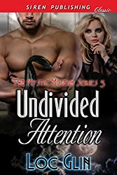 Undivided Attention [The Mystic Museum 5] (Siren Publishing Classic)