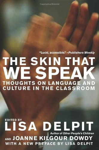 The Skin That We Speak: Thoughts on Language and Culture in the Classroom