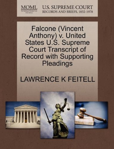 Falcone (Vincent Anthony) v. United States U.S. Supreme Court Transcript of Record with Supporting Pleadings