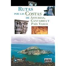 RUTAS POR LA COSTA DE ASTURIAS, CANTABRIA Y EL PAIS VASCO (VIAJES Y RUTAS)
