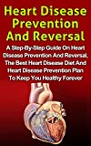 Heart Disease Prevention And Reversal: A Step-By-Step Guide On Heart Disease Prevention And Reversal, The Best Heart Disease Diet And Heart Disease Pr best price on Amazon @ Rs. 0