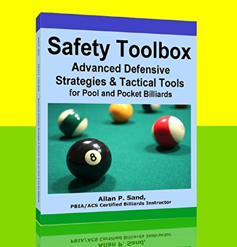 SAFETY TOOLBOX - Advanced Defensive Strategies and Tactical Tools for Pool & Pocket Billiards (English Edition) por Allan Sand