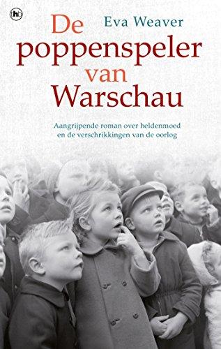 De poppenspeler van Warschau: aangrijpende roman over heldenmoed en de verschrikkingen van de oorlog (Dutch Edition)