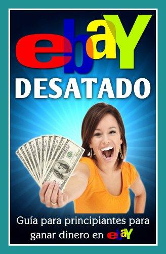 ebay-desatado-gua-para-principiantes-para-ganar-dinero-en-ebay