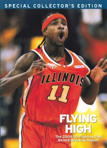 Flying High: The 2004-05 Fighting Illini Record-Breaking Season por Triumph Books