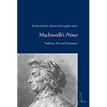 Machiavelli's Prince: Traditions, Text and Translations (Viella Historical Research, Band 7)