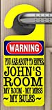PERSONALISED Novelty DOOR HANGER ≈ WARNING YOU ARE ABOUT TO ENTER { ANY NAME