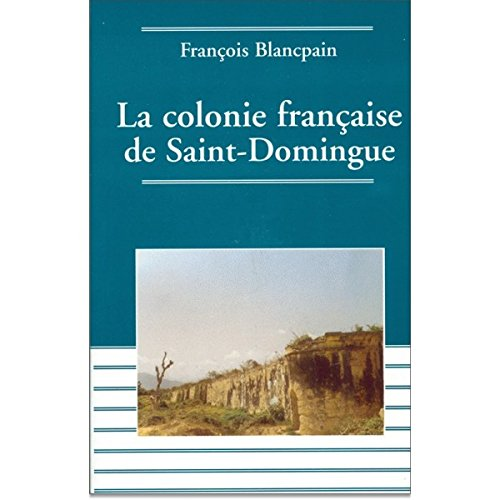 colonie-franaise-de-saint-domingue-de-lesclavage-lindpendance