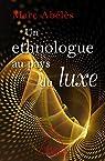 Un Ethnologue au pays du luxe par Abélès
