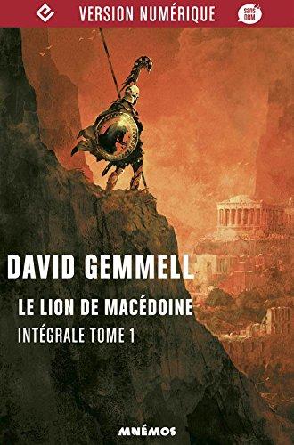 Le Lion de Macédoine: Le Lion de Macédoine, tome 1