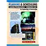 Planning and Scheduling Using Primavera Version 5.0 for Engineering and Construction