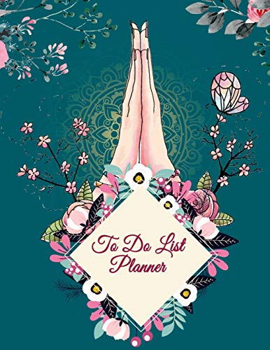 To Do List Planner: Mindfulness Floral Design, 2019 Weekly Monthly To Do List 8.5