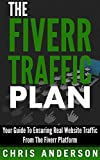 The Fiverr Traffic Plan: Your Guide To Ensuring Real Website Traffic From The Fiverr Platform