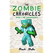 The Zombie Chronicles (Book 1): The Daywalkers (An Unofficial Minecraft Book for Kids Ages 9 - 12 (Preteen) (English Edition)