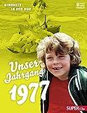 Unser Jahrgang 1977: Kindheit in der DDR - -