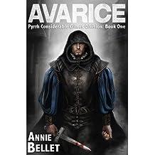 [ AVARICE: PYRRH CONSIDERABLE CRIMES DIVISION: BOOK ONE ] BY Bellet, Annie ( AUTHOR )Apr-06-2013 ( Paperback )