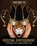 Personal Empowerment: Empower the Leader Within You