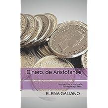 Dinero, de Aristófanes: Versión libre actualizada. (Teatro para jóvenes)