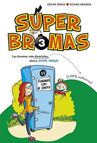 Las bromas más divertidas (y 100% inofensivas) ahora ¡Nivel ninja! (Súper Bromas) (No ficción ilustrados) por OSCAR SAENZ CORCHUELO
