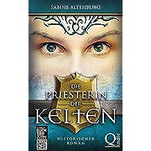 Die Priesterin der Kelten. Historischer Roman (Eifel-Saga 1) (German Edition)