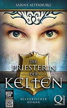 Die Priesterin der Kelten. Historischer Roman (Eifel-Saga 1) von [Altenburg, Sabine]