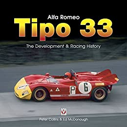 Alfa Romeo Tipo 33: The development and racing history (English Edition) par [McDonough, Ed, Collins, Peter]