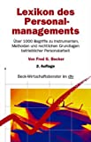 Lexikon des Personalmanagements: Über 1000 Begriffe zu Instrumenten, Methoden und rechtlichen Grundlagen betrieblicher Personalarbeit (dtv Beck Wirtschaftsberater)