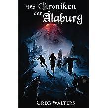 Die Chroniken der Alaburg (Die Farbseher Saga)