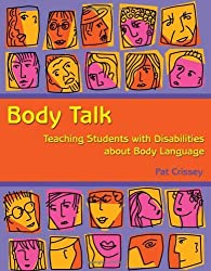 Body Talk: Teaching Students with Disabilities about Body Language by Pat Crissey (March 01,2013)