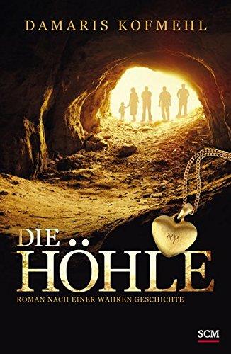 Die Höhle: Roman nach einer wahren Geschichte (True Life Stories)