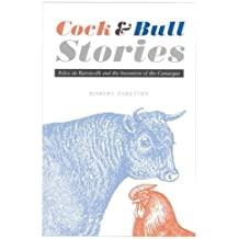Cock and Bull Stories: Folco de Baroncelli and the Invention of the Camargue by Robert Zaretsky (2004-06-01)
