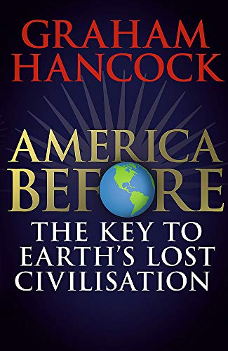 America Before: The Key to Earth's Lost Civilization por Graham Hancock