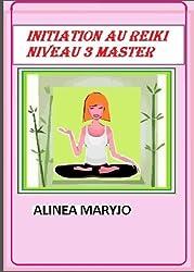 INITIATION AU REIKI NIVEAU 3