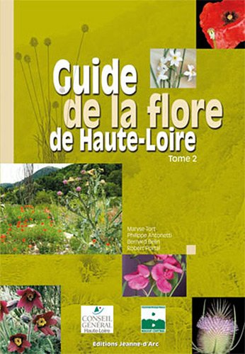 Guide de la flore de Haute-Loire : Tome 2