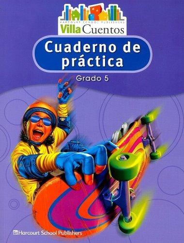 Villa Cuentos: Cuadernos de Práctica (Practice Book) Grade 5