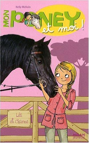 Mon poney et moi, Tome 5 : Léa et Charme