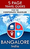 Bangalore Travel Guide: For the Corporate Traveler (5 Page Travel Guides)