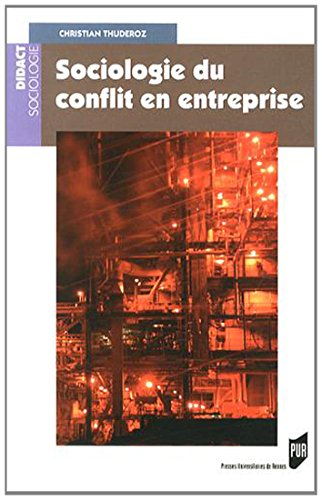 Sociologie du conflit en entreprise par Christian Thuderoz