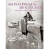 Meisterinnen des Lichts: Große Fotografinnen aus zwei Jahrhunderten