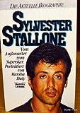 Sylvester Stallone. Vom Außenseiter zum Superstar.