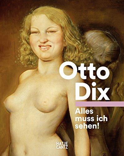 Otto Dix: Alles Muss Ich Sehen! par Claudia Emmert