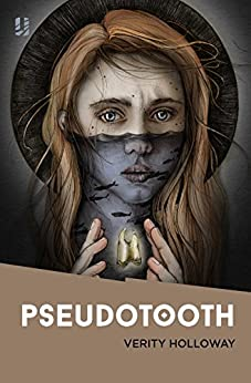 Pseudotooth by [Holloway, Verity]