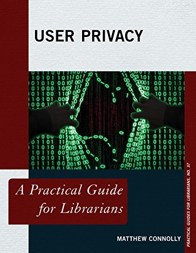 User Privacy: A Practical Guide for Librarians (Practical Guides for Librarians Book 37) (English Edition) por Matthew Connolly