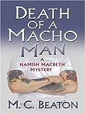 Death of a Macho Man (Hamish Macbeth Mystery)